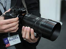 CP+2016:Leica认证镜头 松下100-400试用